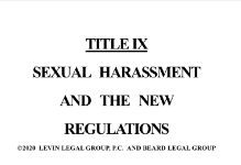 TITLE IX SEXUAL HARASSMENT AND THE NEW REGULATIONS